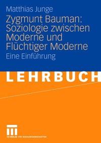 Cover Zygmunt Bauman: Soziologie zwischen Moderne und Flüchtiger Moderne