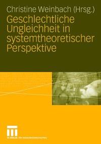 Cover Geschlechtliche Ungleichheit in systemtheoretischer Perspektive