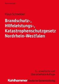 Cover Brandschutz-, Hilfeleistungs-, Katastrophenschutzgesetz Nordrhein-Westfalen