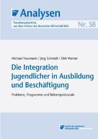 Cover Die Integration Jugendlicher in Ausbildung und Beschäftigung