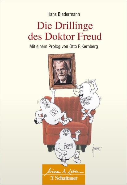 Die Drillinge des Doktor Freud (Wissen & Leben)