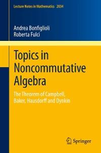 Cover Topics in Noncommutative Algebra