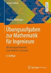Cover Übungsaufgaben zur Mathematik für Ingenieure