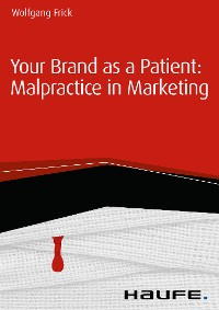 Cover Your Brand as a Patient: malpractice in marketing