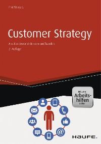 Cover Customer Strategy - Aus Kundensicht denken und handeln - inkl. Arbeitshilfen online