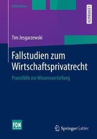 Cover Fallstudien zum Wirtschaftsprivatrecht