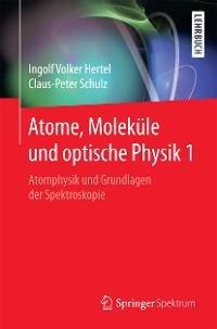Cover Atome, Moleküle und optische Physik 1