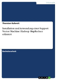 Cover Installation und Anwendung einer Support Vector Machine: Hadoop MapReduce erläutert