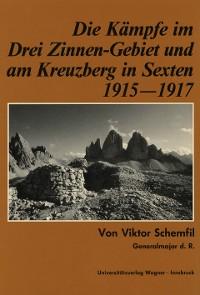 Cover Die Kämpfe im Drei-Zinnen-Gebiet und am Kreuzberg in Sexten 1915-1917