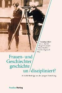 Cover Frauen- und Geschlechtergeschichte un/diszipliniert?