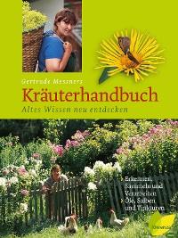 Cover Gertrude Messners Kräuterhandbuch