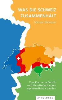 Cover Was die Schweiz zusammenhält