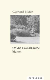 Cover Ob die Granatbäume blühen