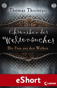 Cover Chroniken der Weltensucher - Die Frau aus den Wolken