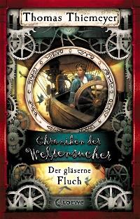 Cover Chroniken der Weltensucher 3 - Der gläserne Fluch
