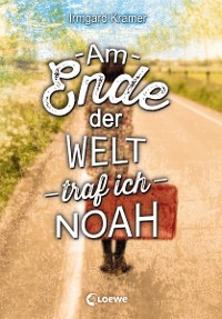 Cover Am Ende der Welt traf ich Noah