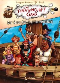 Cover Die Piratenschiffgäng 1 - Der fiese Admiral Hammerhäd