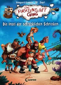 Cover Die Piratenschiffgäng 2 - Die Insel der schrecklichen Schrecken