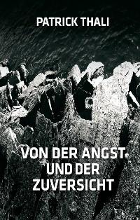Cover Von der Angst und der Zuversicht