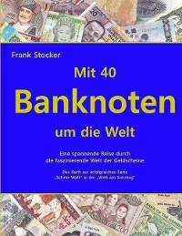 Cover Mit 40 Banknoten um die Welt