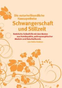 Cover Die ganzheitliche Hausapotheke für Schwangerschaft und Stillzeit