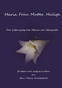 Cover Maria. Frau. Mutter. Heilige.