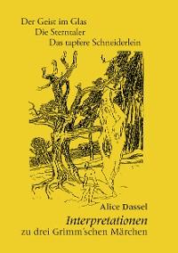 Cover Interpretationen zu drei Grimm'schen Märchen