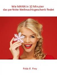 Cover Wie MANN in 10 Minuten das perfekte Weihnachtsgeschenk findet