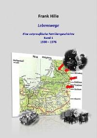 Cover Lebenswege - Eine ostpreußische Familiengeschichte