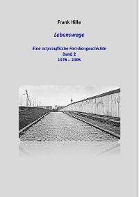 Cover Lebenswege - Eine ostpreußische Familiengeschichte - Band 2