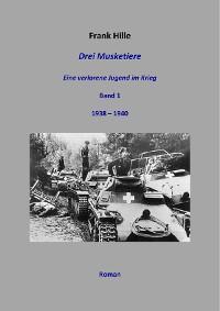 Cover Drei Musketiere - Eine verlorene Jugend im Krieg