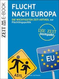 Cover Flucht nach Europa – DIE ZEIT Kompakt