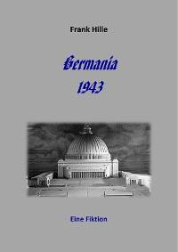 Cover Germania 1943 - Eine Fiktion