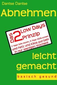 Cover Abnehmen leicht gemacht - Das 2 Low Days Prinzip