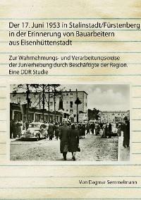 Cover Der 17. Juni 1953 in Stalinstadt/Fürstenberg in der Erinnerung von Bauarbeitern aus Eisenhüttenstadt