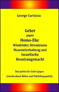 Cover Gebet gegen Homo-Ehe, Windräder, Stromtrasse, Massentierhaltung und Israelische Besatzungsmacht
