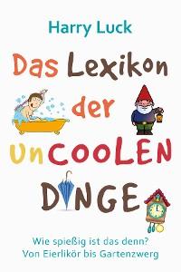 Cover Das Lexikon der uncoolen Dinge