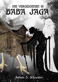 Cover Die Vergessenen: Baba Jaga - Buch 3