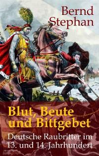 Cover Blut, Beute und Bittgebet