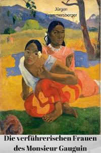 Cover Nackt & Exotisch: Die verführerischen Frauen des Monsieur Gauguin