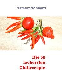 Cover Die 50 leckersten Chilirezepte