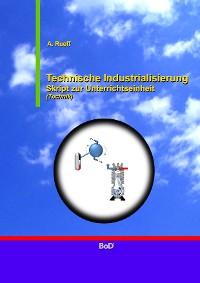 Cover Technische Industrialisierung