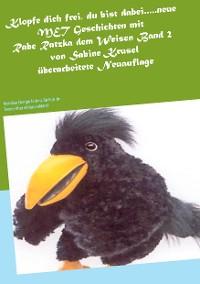 Cover Klopfe dich frei, du bist dabei.....neue MET Geschichten mit Rabe Ratzka dem Weisen Band 2
