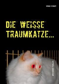 Cover Die weiße Traumkatze…