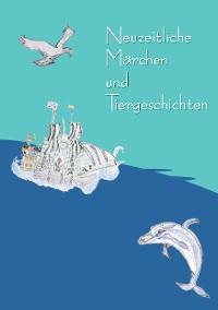 Cover Neuzeitliche Märchen und Tiergeschichten