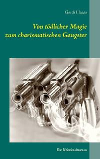 Cover Von tödlicher Magie zum charismatischen Gangster