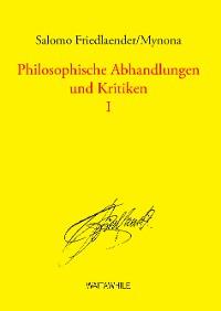Cover Philosophische Abhandlungen und Kritiken 1