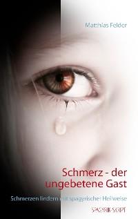 Cover Schmerz - der ungebetene Gast