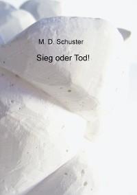 Cover Sieg oder Tod!