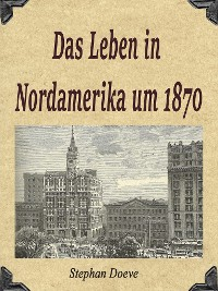 Cover Das Leben in Nordamerika um 1870